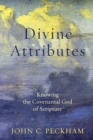Divine Attributes : Knowing the Covenantal God of Scripture - Book