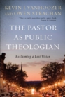 The Pastor as Public Theologian : Reclaiming a Lost Vision - Book