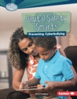 Digital Safety Smarts : Preventing Cyberbullying - eBook