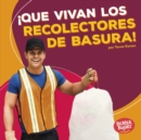 !Que vivan los recolectores de basura! (Hooray for Garbage Collectors!) - eBook