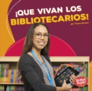 !Que vivan los bibliotecarios! (Hooray for Librarians!) - eBook
