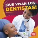 !Que vivan los dentistas! (Hooray for Dentists!) - eBook