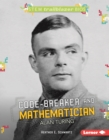 Code-Breaker and Mathematician Alan Turing - eBook