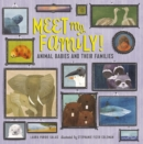 Meet My Family! : Animal Babies and Their Families - eBook
