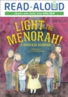 Light the Menorah! : A Hanukkah Handbook - eBook