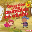 Diversion con animales en otono (Fall Animal Fun) - eBook