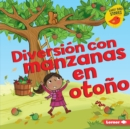 Diversion con manzanas en otono (Fall Apple Fun) - eBook
