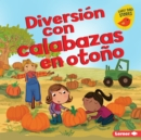 Diversion con calabazas en otono (Fall Pumpkin Fun) - eBook