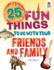 25 Fun Things to Do with Your Friends and Family - eBook