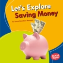 Let's Explore Saving Money - eBook