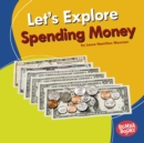 Let's Explore Spending Money - eBook