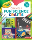 Crayola (R) Fun Science Crafts - eBook