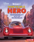 How to Be a Hero : Responsibility with The Incredibles - eBook