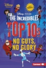 The Incredibles Top 10s : No Guts, No Glory - eBook