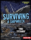 Surviving a Shipwreck : The Titanic - eBook