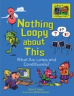 Nothing Loopy about This : What Are Loops and Conditionals? - eBook
