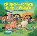 Crunch and Crack, Oink and Whack! : An Onomatopoeia Story - eBook