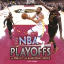 The NBA Playoffs : In Pursuit of Basketball Glory - eBook