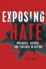 Exposing Hate : Prejudice, Hatred, and Violence in Action - eBook