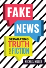 Fake News : Separating Truth from Fiction - eBook