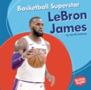 Basketball Superstar LeBron James - eBook