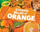 Crayola (R) World of Orange - eBook