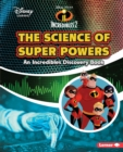 The Science of Super Powers : An Incredibles Discovery Book - eBook
