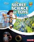 The Secret Science of Toys : A Toy Story Discovery Book - eBook