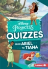 Disney Princess Quizzes : From Ariel to Tiana - eBook