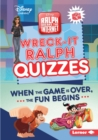 Wreck-It Ralph Quizzes : When the Game Is Over, the Fun Begins - eBook