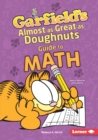 Garfield's (R) Almost-as-Great-as-Doughnuts Guide to Math - eBook