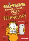 Garfield's (R) Almost-as-Great-as-Pizza Guide to Technology - eBook