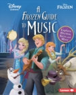 A Frozen Guide to Music : Explore Rhythm, Keys, and More - eBook