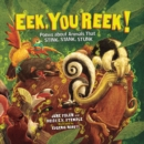 Eek, You Reek! : Poems about Animals That Stink, Stank, Stunk - eBook