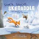 Snack, Snooze, Skedaddle : How Animals Get Ready for Winter - eBook