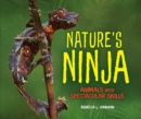 Nature's Ninja : Animals with Spectacular Skills - eBook