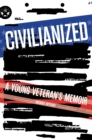 Civilianized : A Young Veteran's Memoir - eBook