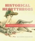 Historical Heartthrobs : 50 Timeless Crushes - From Cleopatra to Camus - eBook