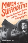 March of the Suffragettes : Rosalie Gardiner Jones and the March for Voting Rights - eBook