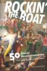 Rockin' the Boat : 50 Iconic Revolutionaries - From Joan of Arc to Malcom X - eBook