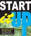 Start It Up : The Complete Teen Business Guide to Turning Your Passions Into Pay - eBook