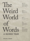 The Weird World of Words : A Guided Tour - eBook