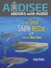 The Great Shark Rescue : Saving the Whale Sharks - eBook