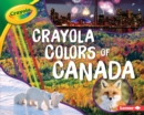 Crayola (R) Colors of Canada - eBook