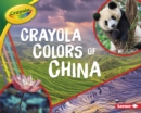 Crayola (R) Colors of China - eBook