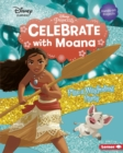 Celebrate with Moana : Plan a Wayfinding Party - eBook