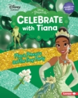 Celebrate with Tiana : Plan a Princess and the Frog Party - eBook
