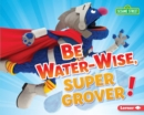 Be Water-Wise, Super Grover! - eBook