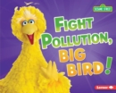 Fight Pollution, Big Bird! - eBook