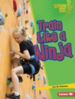 Train Like a Ninja - eBook